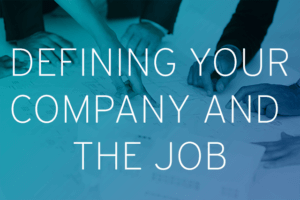 Defining your company and the job